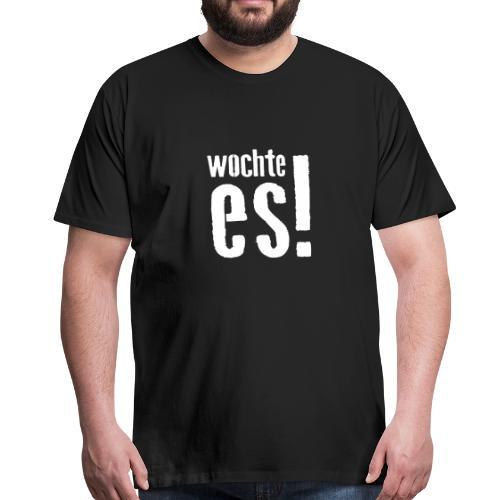 wochte es! - Männer Premium T-Shirt