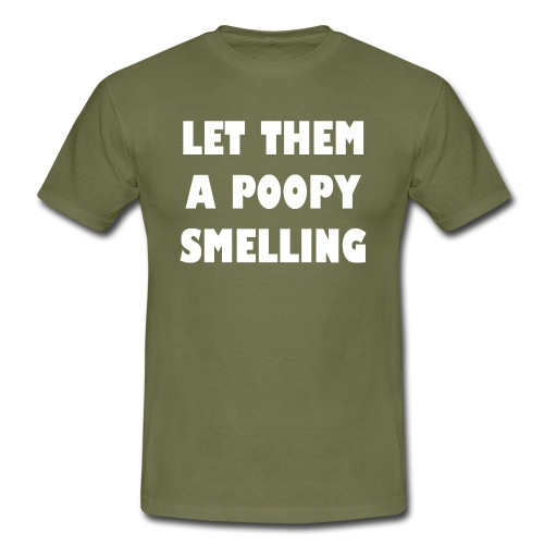 Poopy smelling - Mannen T-shirt