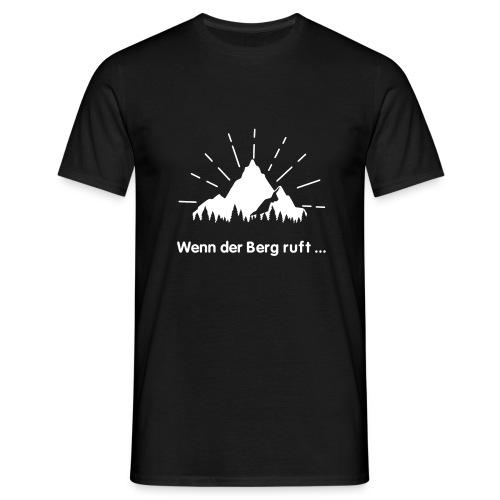 Wenn der Berg ruft ... - Männer T-Shirt