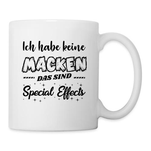 Ich hab keine Macken Special Effects Tasse Spruch - Tasse
