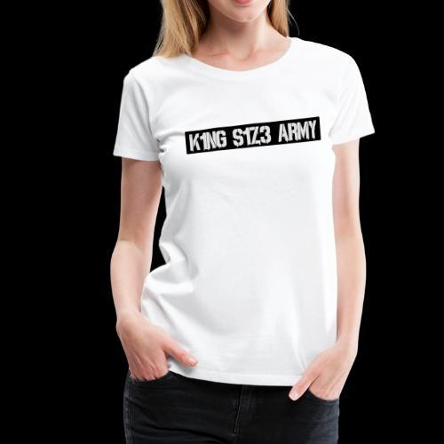 K1NG S1Z3 ARMY Shirt Frauen Weiß - Frauen Premium T-Shirt