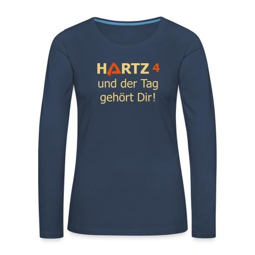 HARTZ 4 und der Tag gehört Dir! IV vier Vektor - Frauen Premium Langarmshirt