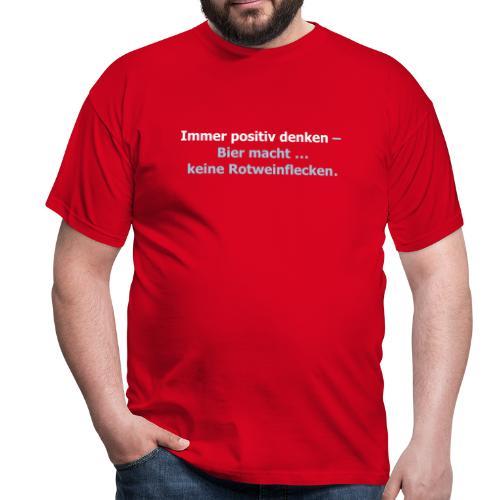 Immer positiv denken – Bier macht keine Vektor - Männer T-Shirt