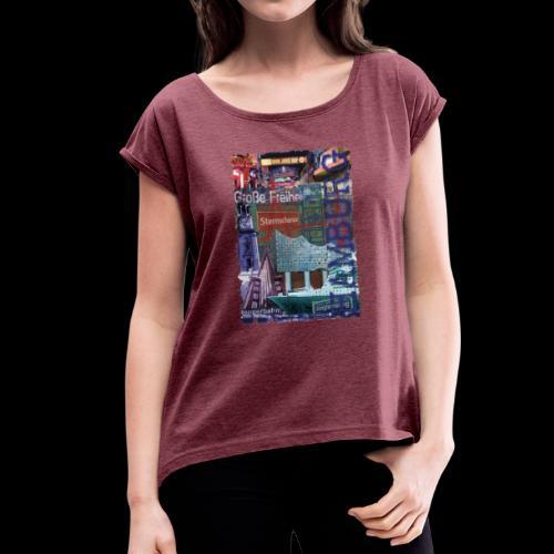 Collage: Hamburgs Vielfalt - Frauen T-Shirt mit gerollten Ärmeln