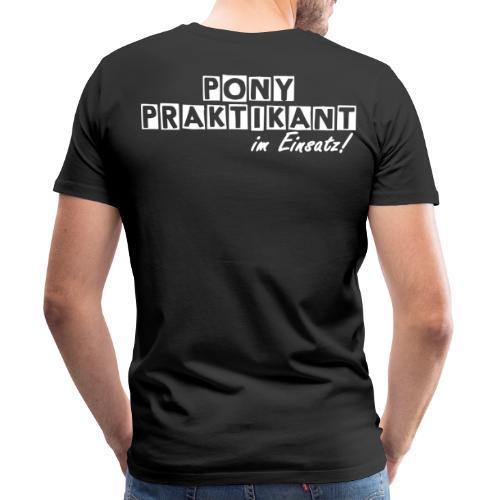 Pony-Praktikant im Einsatz! - Männer Premium T-Shirt