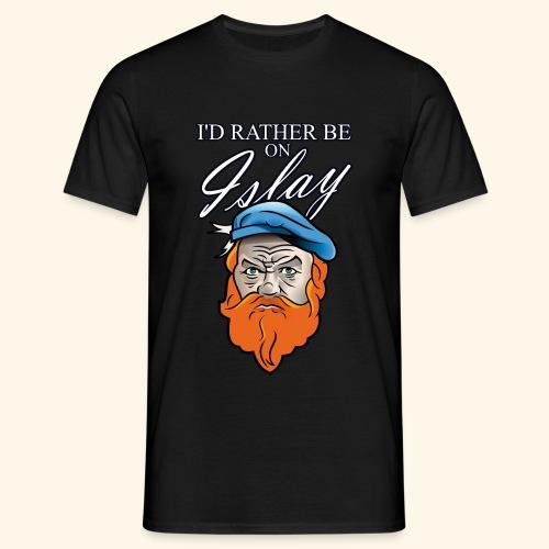 Whisky Fan T-Shirt I'd rather be on Islay - Männer T-Shirt