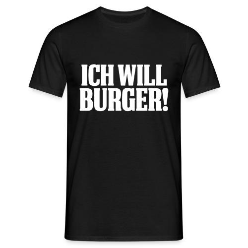 ichwillburger - Männer T-Shirt