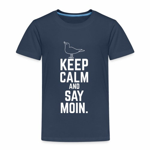 Keep Calm And Say Moin. - Kind - Kinder Premium T-Shirt