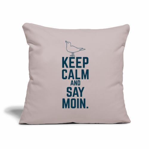 Keep Calm And Say Moin. - Sofakissenbezug 44 x 44 cm