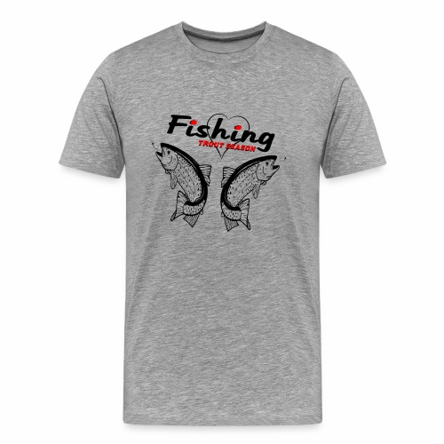 Fishing Trout Season - T-shirt Premium Homme