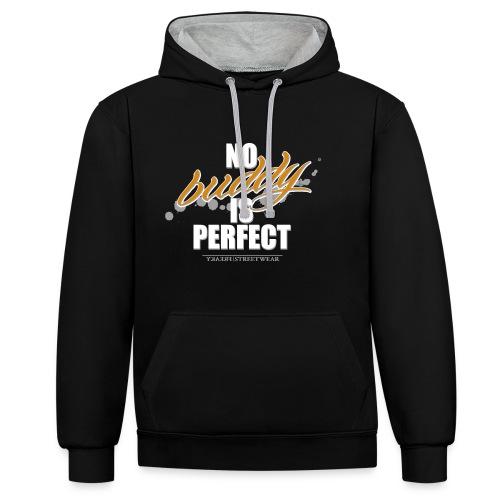 No buddy is perfect - Kontrast-Hoodie