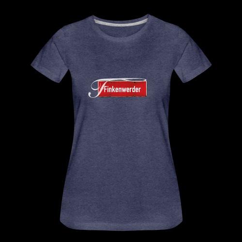 (Hamburg-) Finkenwerder Antik-Ortsschild mit Tattoo-Buchstaben - Frauen Premium T-Shirt