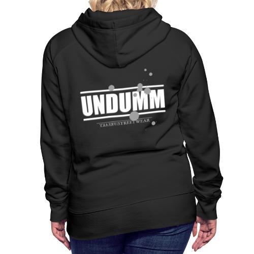 UNDUMM - Frauen Premium Hoodie