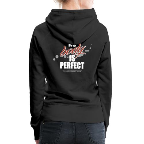 No body is perfect - Frauen Premium Hoodie
