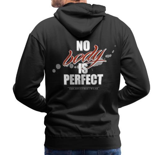 No body is perfect - Männer Premium Hoodie