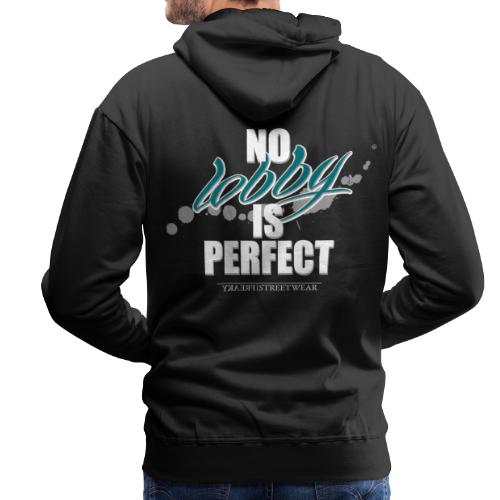 No lobby is perfect - Männer Premium Hoodie