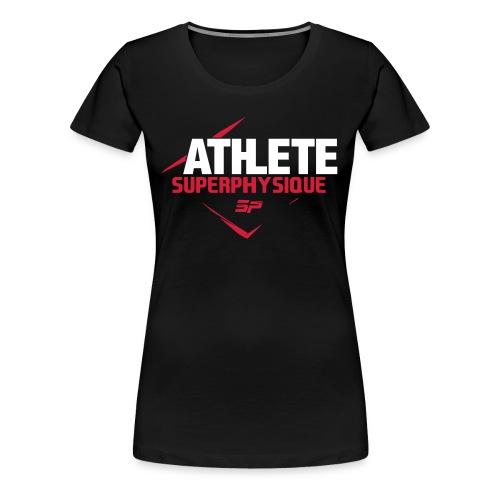 T-shirt Femme SuperPhysique Athlète - T-shirt Premium Femme