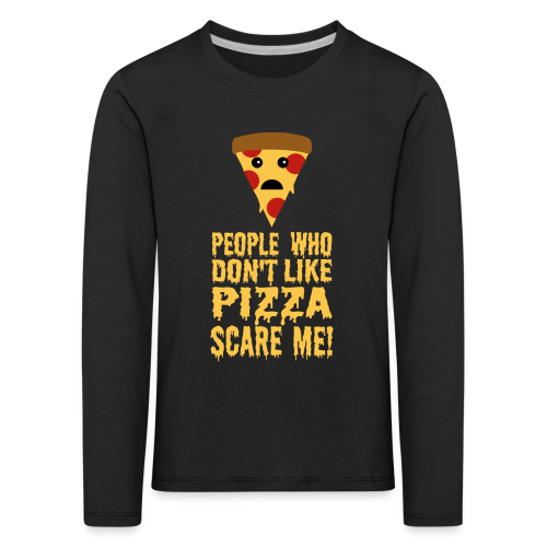 Lustiger Pizza Spruch Kinder Langarmshirt - Kinder Premium Langarmshirt