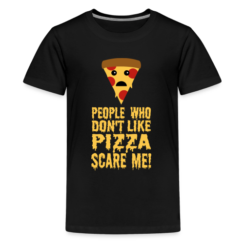 Lustiger Pizza Spruch Teenager T-Shirt - Teenager Premium T-Shirt