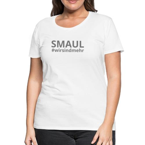SMAUL #wirsindmehr / Girls - Frauen Premium T-Shirt
