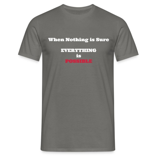 When nothing is sure - T-shirt Homme