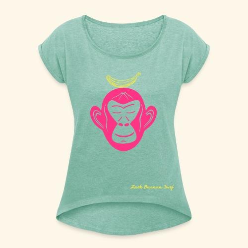 Zack Banana - Ladies YogaT - Frauen T-Shirt mit gerollten Ärmeln