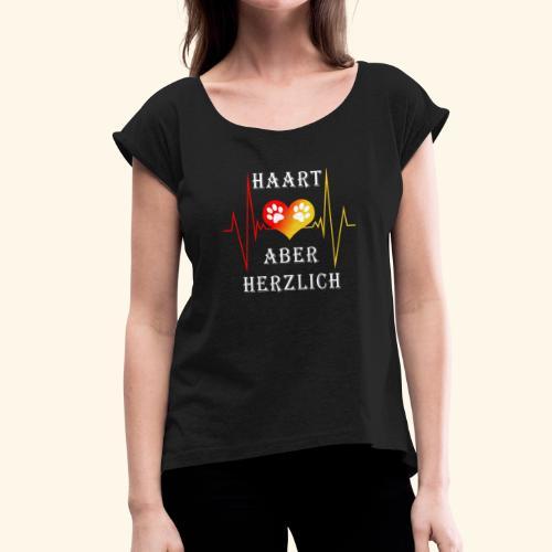HAART ABER HERZLICH: Frauen T-Shirt im bequemen Boyfriend-Stil - Frauen T-Shirt mit gerollten Ärmeln