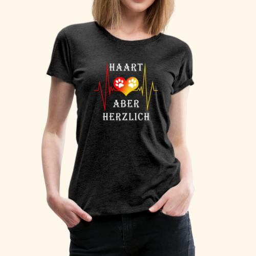 HAART ABER HERZLICH: Frauen Premium T-Shirt - Frauen Premium T-Shirt