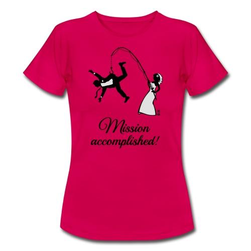 Mission accomplished! Junggesellinnenabschied Damen T-Shirt - Frauen T-Shirt