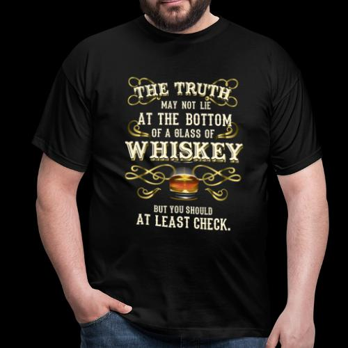 Whiskey-T-Shirt The Truth - Great Gift Idea! - Men's T-Shirt