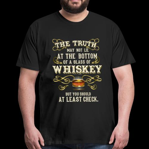Whiskey-T-Shirt The Truth - Great Gift Idea! - Men's Premium T-Shirt