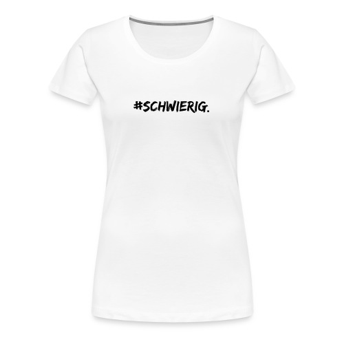 #schwierig für Mädels - Women's Premium T-Shirt