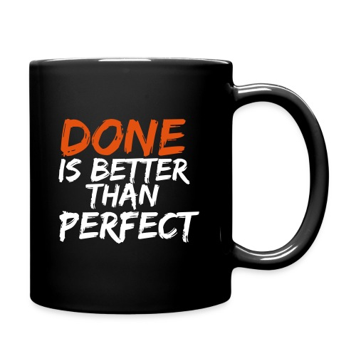 Done Is Better Than Perfect - Full Colour Mug
