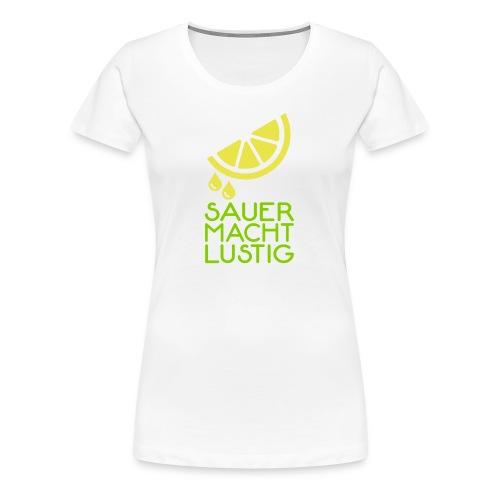 Sauer macht lustig - Frauen Premium T-Shirt