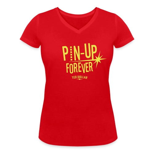 Pin-Up forever - Women's Organic V-Neck T-Shirt by Stanley & Stella