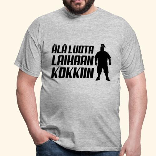 Älä luota laihaan kokkiin - Miesten t-paita
