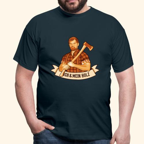 Ich und mein Holz T-Shirt für Holzfäller - Männer T-Shirt