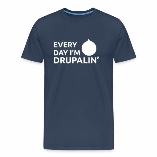 Every day I'm Drupalin' - White - Men's Premium T-Shirt