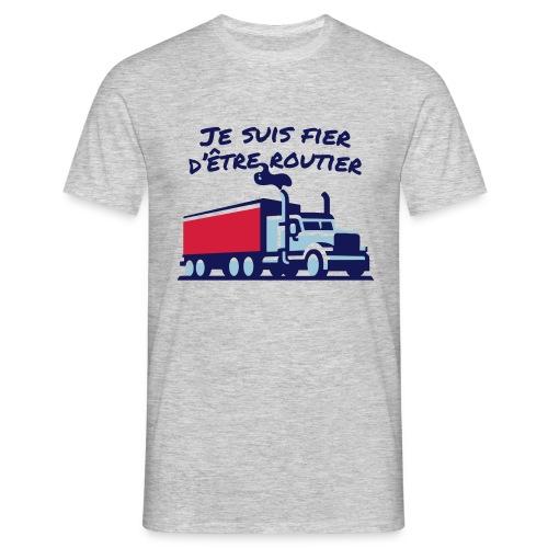 Fier d'être routier - T-shirt Homme