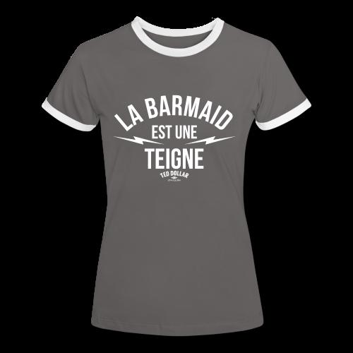 La Barmaid est une teigne - T-shirt contrasté Femme
