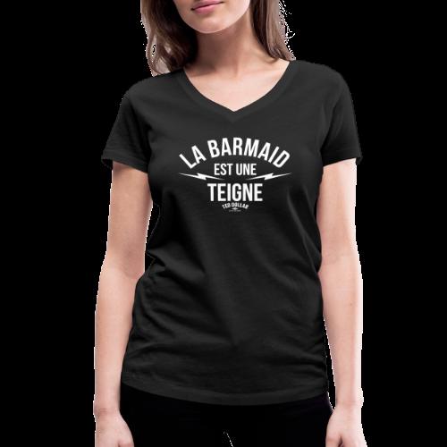 La Barmaid est une teigne - T-shirt bio col V Stanley & Stella Femme