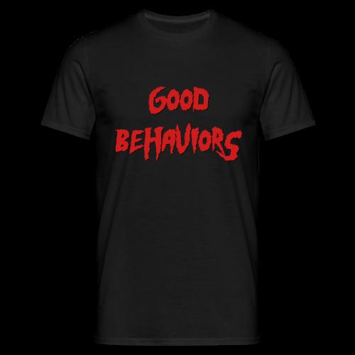 Good Behaviors unisex t-shirt - T-shirt Homme