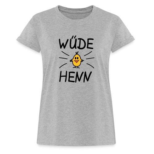 Frauen Oversize T-Shirt: Wüde Henn - Frauen Oversize T-Shirt