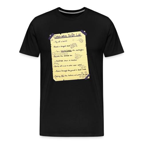 Glitchneto's To Do List - Premium Men's Shirt (SUPER SOFT!) - Men's Premium T-Shirt