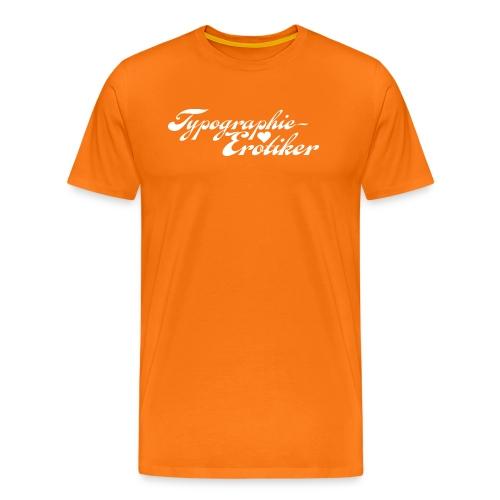 Typographie-Erotiker - Männer Premium T-Shirt