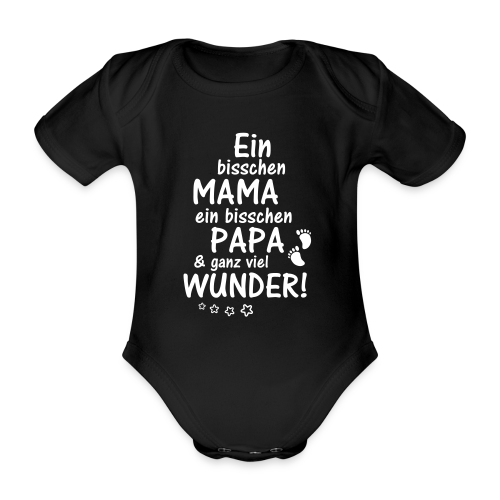 Bisschen Mama Papa & ganz viel Wunder - Baby Bio-Kurzarm-Body
