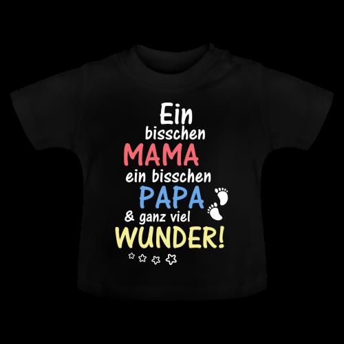 Bisschen Mama Papa & ganz viel Wunder - Baby T-Shirt