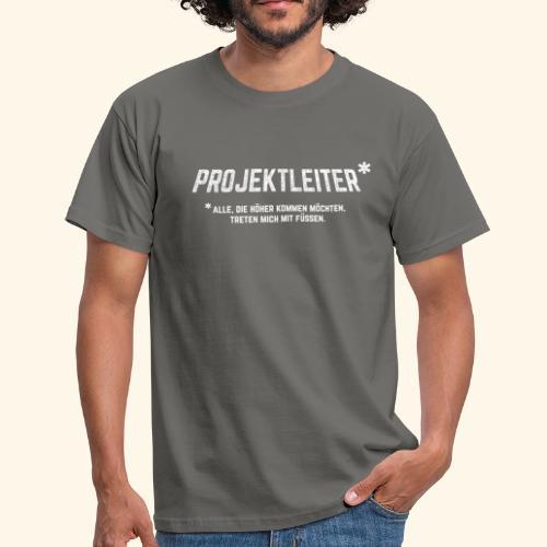 Projektleiter T-Shirt Bürohumor Geschenkidee - Männer T-Shirt