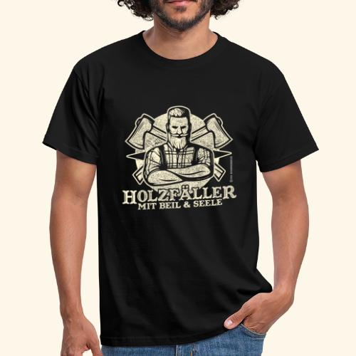 Holzfäller Sprüche-T-Shirt Mit Beil und Seele - Männer T-Shirt