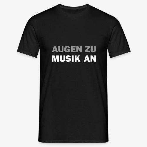 Augen zu Musik an - Männer T-Shirt
